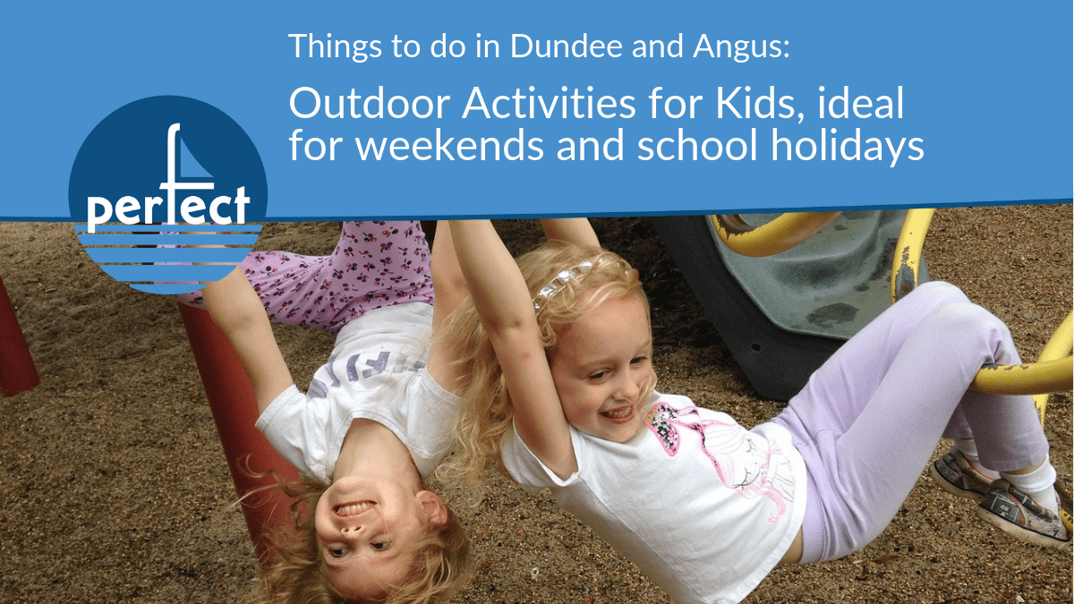 Things to do in Dundee and Angus: Outdoor Activities for